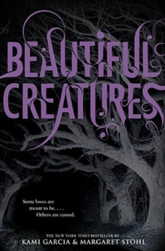 Beautiful Creatures (Kami Garcia & Margaret Stohl)