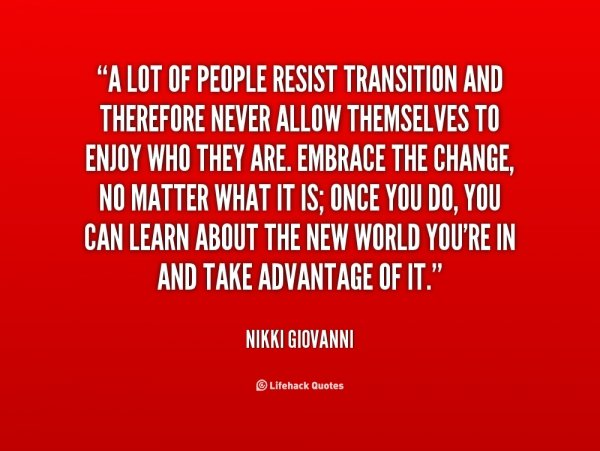 embrace change not resist it Do you embrace change openly or do you resist change like so many others read this months article to help ease the 'pain' of change and.