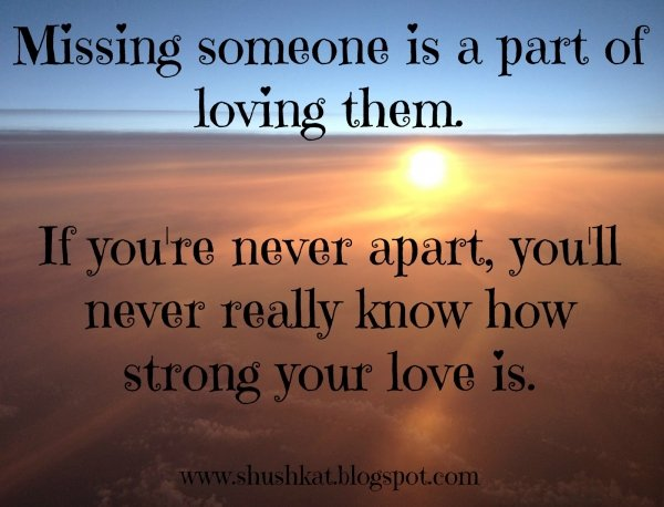 Missing A Loved One Quotes Impressive Strength Of Your Love  7 Calming Quotes For When You're Missing…