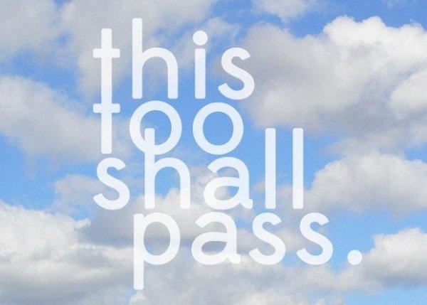 """This Too Shall Pass."""