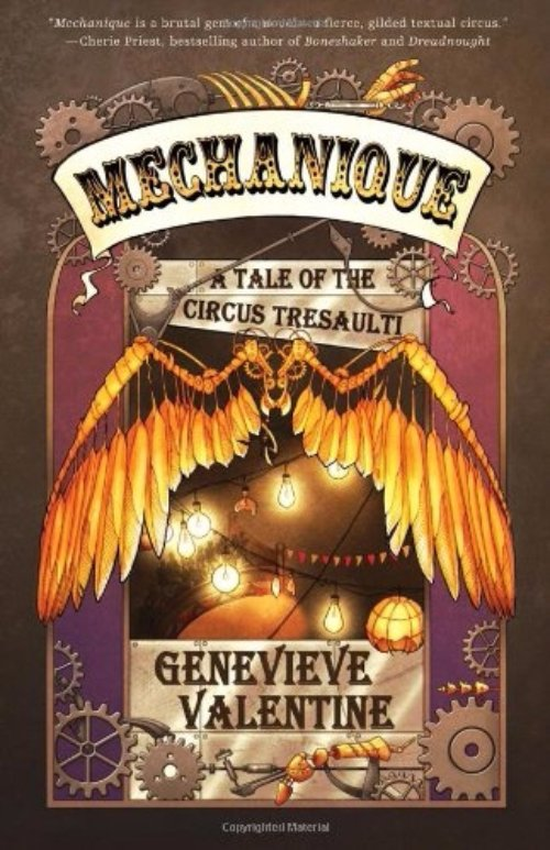 Mechanique: a Tale of the Circus Tresaulti - Genevieve Valentine