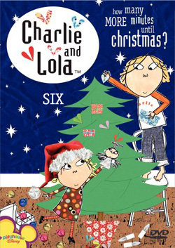 Charlie and Lola, Vol. 6 - How Many More Minutes until Christmas?…