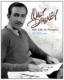 Walt Disney: His Life in Pictures by Diane Disney Miller