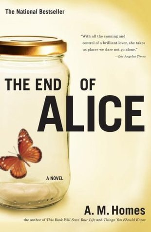 The End of Alice by a M Homes