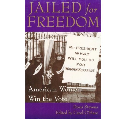 Jailed to Freedom: American Women Win the Vote by Doris Stevens