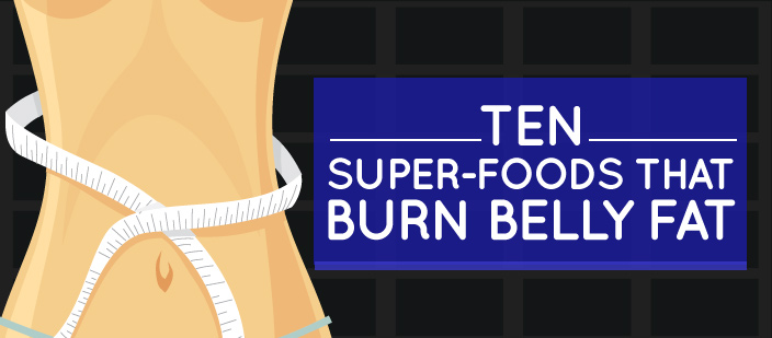 10 Super-foods that Burn Belly Fat