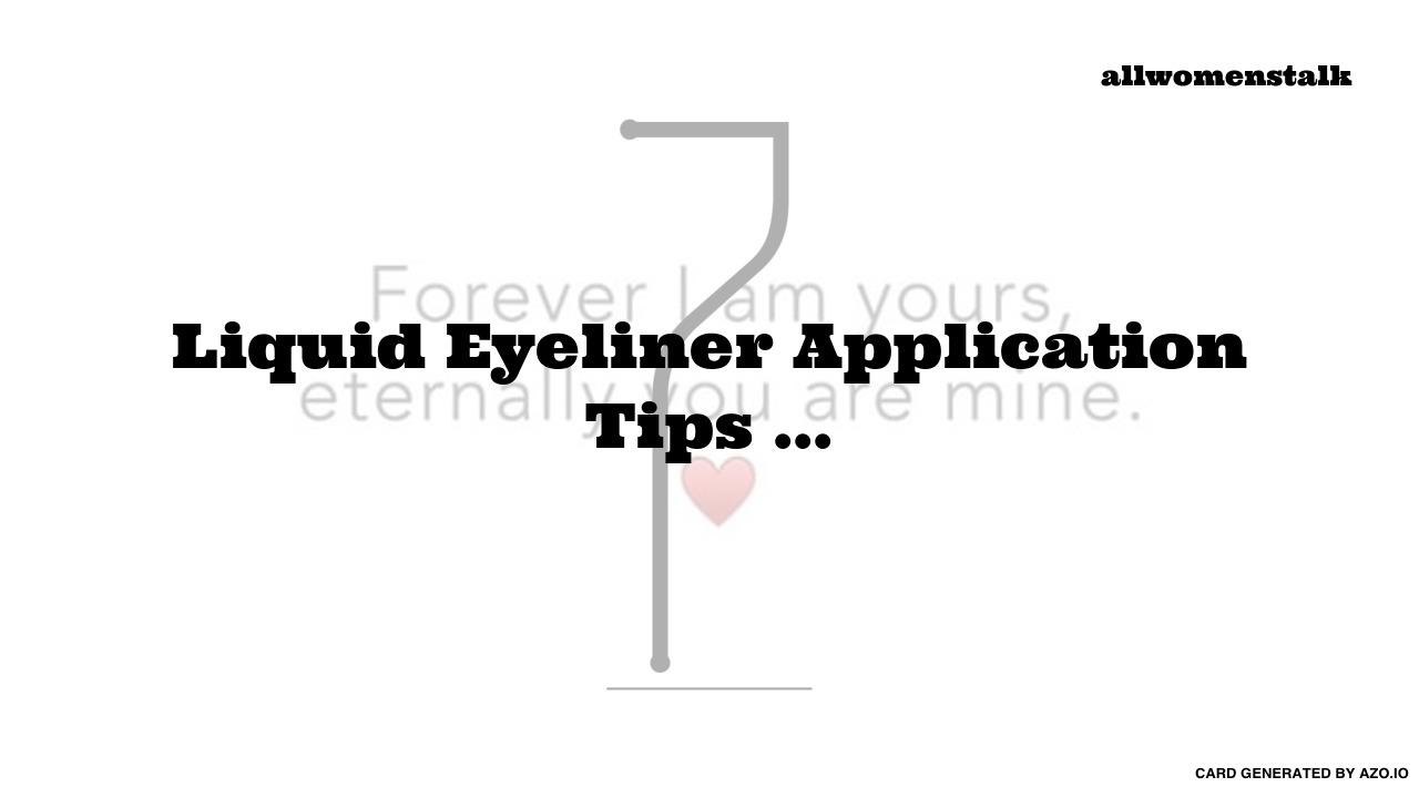 7 liquid eyeliner application tips     makeup