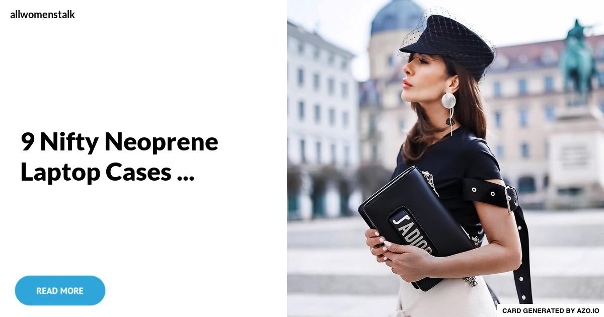9 Nifty Neoprene Laptop Cases ... Lifestyle