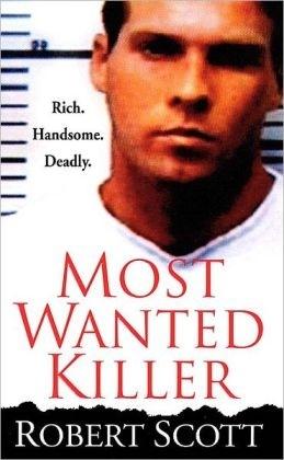 Most Wanted Killer by Robert Scott