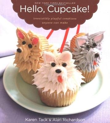 Hello, Cupcake: Irresistibly Playful Creations Anyone Can Make by Karen Tack and Alan Richardson