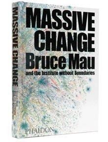 Massive Change, Bruce Mau