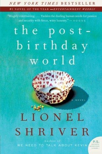 The Post Birthday World – Lionel Shriver