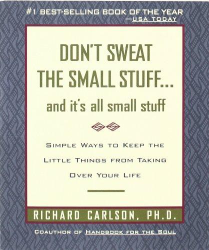 Richard Carlson – Don't Sweat the Small Stuff ... and It's All Small Stuff