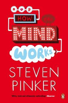 Steven Pinker – How the Mind Works