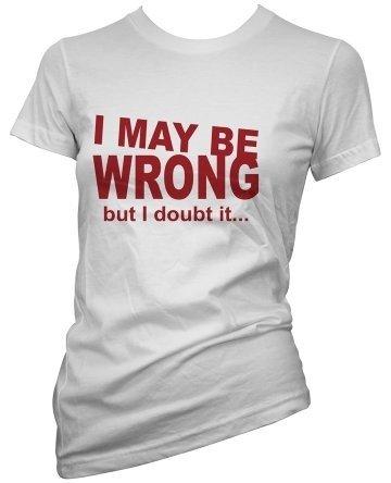I May Be Wrong