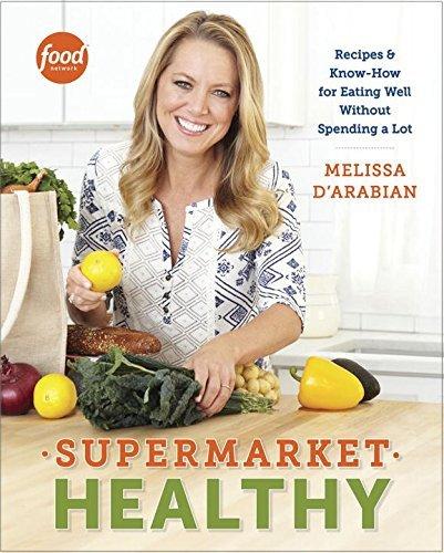 Supermarket Healthy by Melissa D'Arabian