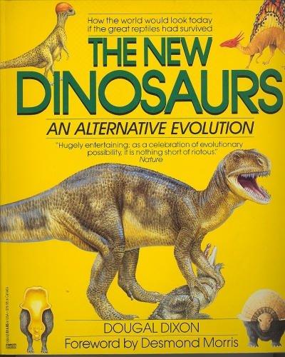 The New Dinosaurs: an Alternative Evolution (Dougal Dixon)