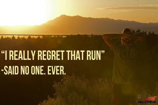 You'll Never Regret a Run