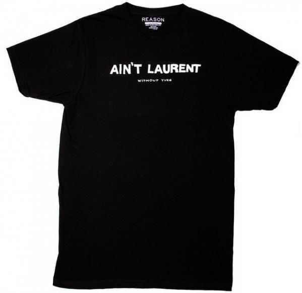 Ain't Laurent T-Shirt