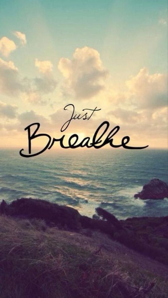 """Just Breathe"""