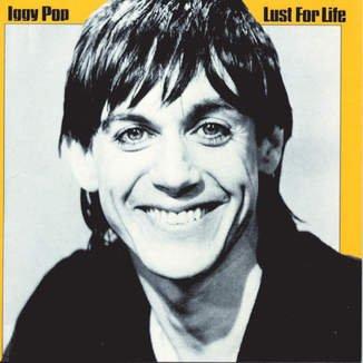 Lust for Life - Iggy Pop