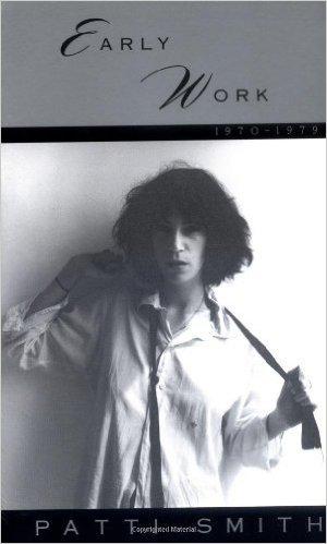 Early Work - Patti Smith