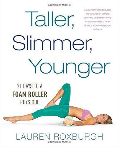 Taller, Slimmer, Younger by Lauren Roxburgh