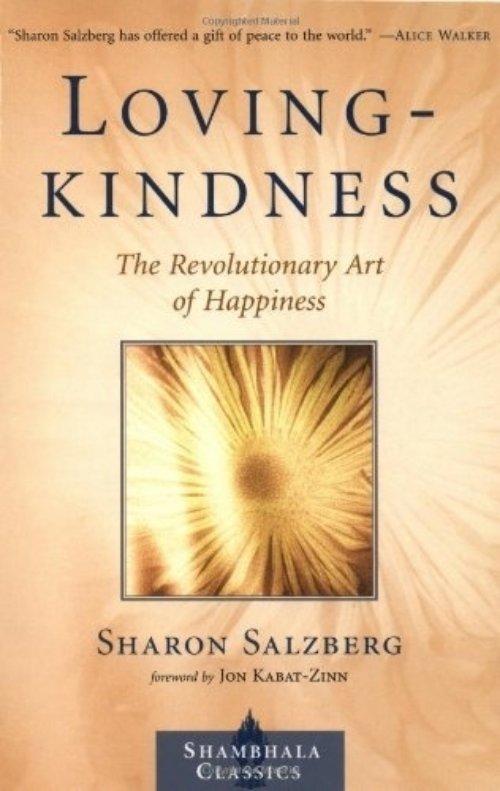 Loving Kindness: the Revolutionary Art of Happiness by Sharon Salzberg