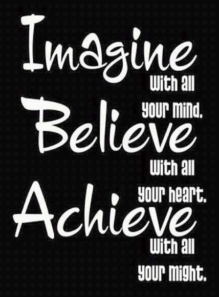 Imagine, Believe, and Achieve