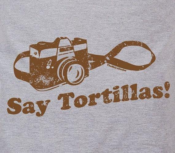 Say Tortillas