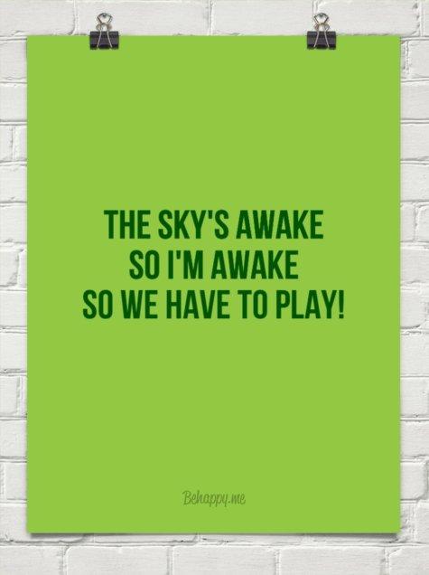 The Sky's Awake, so I'm Awake