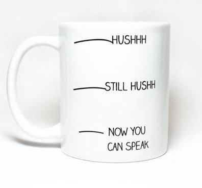 Hushhh Mug