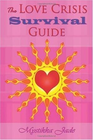 The Love Crisis Survival Guide