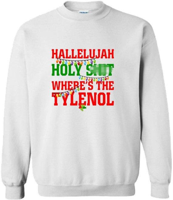 Hallelujah Holy Sh!t Where's the Tylenol Shirt