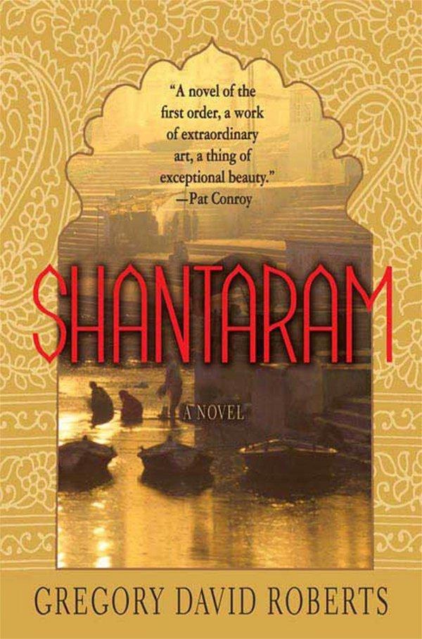 Shantaram: a Novel by Gregory David Roberts