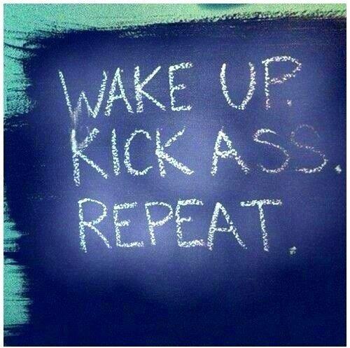 Wake up and Kick Ass