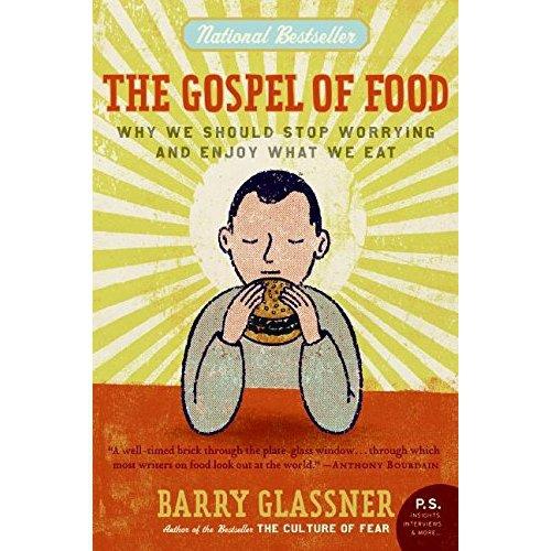 The Gospel of Food by Barry Glassner