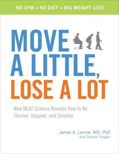Move a Little, Lose a Lot by James a. Levine