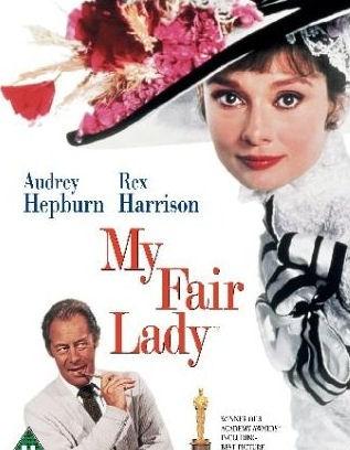 My Fair Lady...