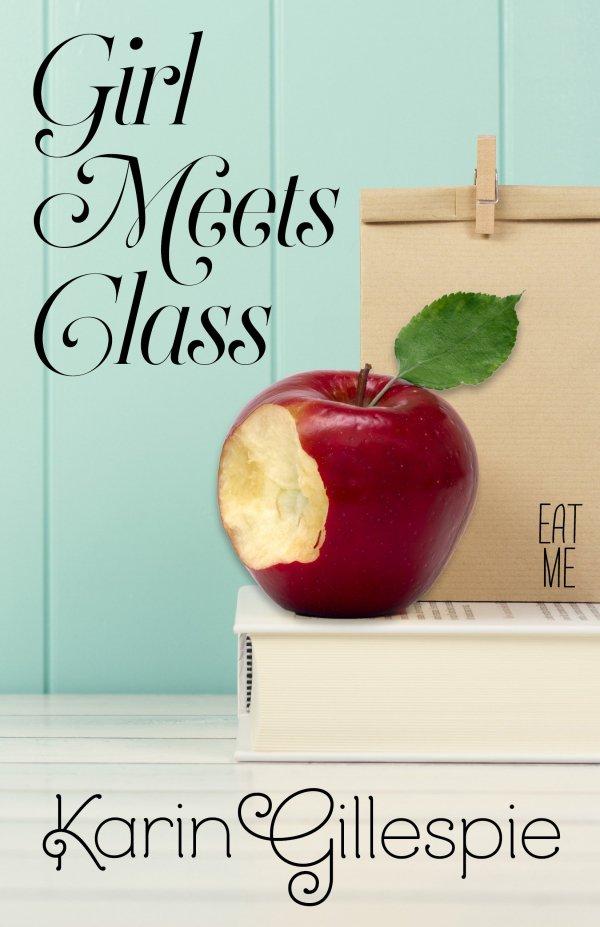 Girl Meets Class by Karin Gillepsie