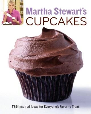 Martha Stewart's Cupcakes: 175 Inspired Ideas for Everyone's Favourite Treat by Martha Stewart Living Magazine
