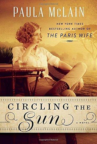 Circling the Sun by Paula McClain