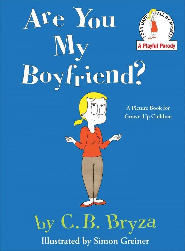 Are You My Boyfriend? by C. B. Bryza