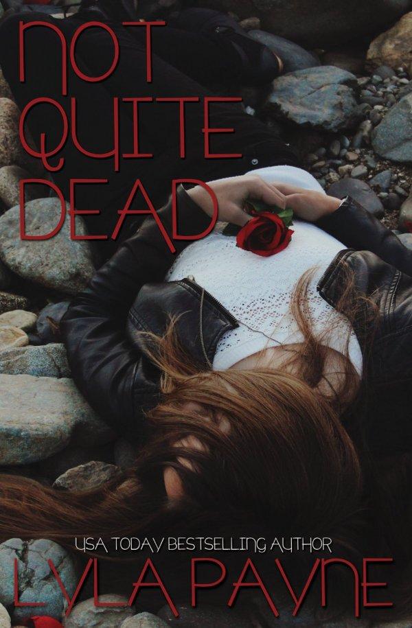 Not Quite Dead by Lyla Payne