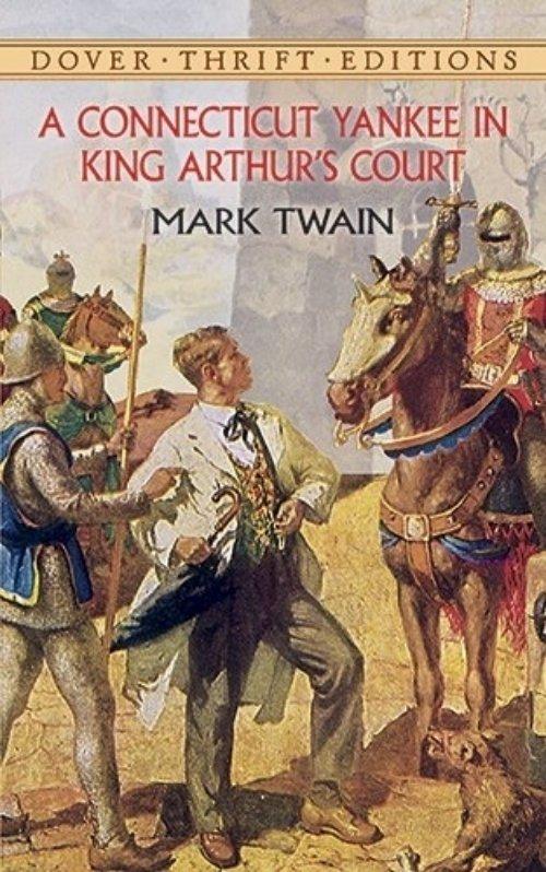 A Connecticut Yankee in King Arthur's Court- Mark Twain