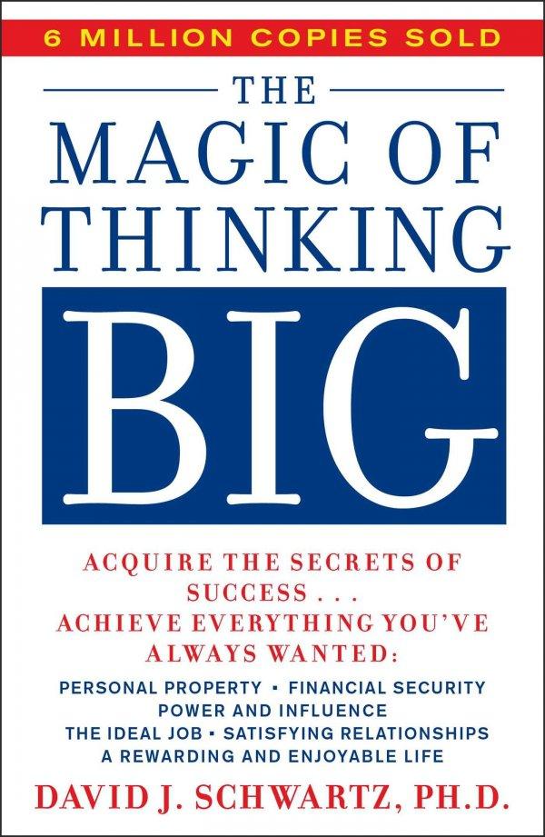 The Magic of Thinking Big – David Schwartz