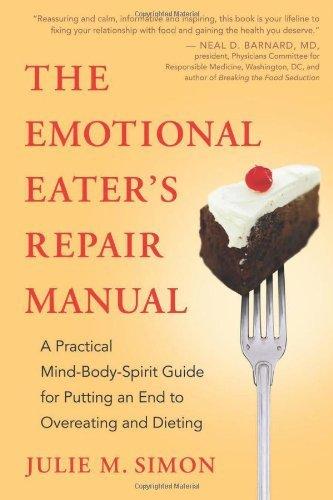 The Emotional Eater's Repair Manual by Julie M. Simon