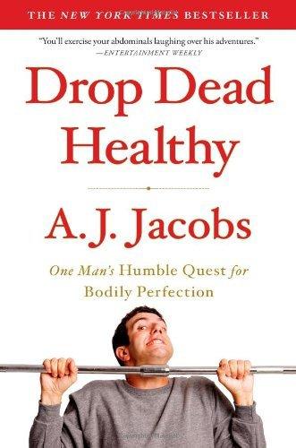 Drop Dead Healthy by AJ Jacobs