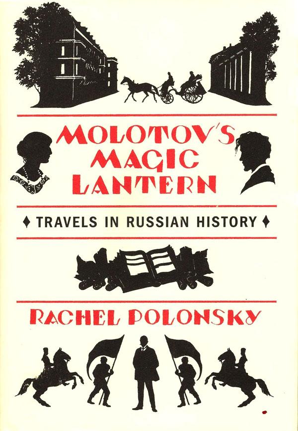 Molotov's Magic Lantern: by Rachel Polonksy
