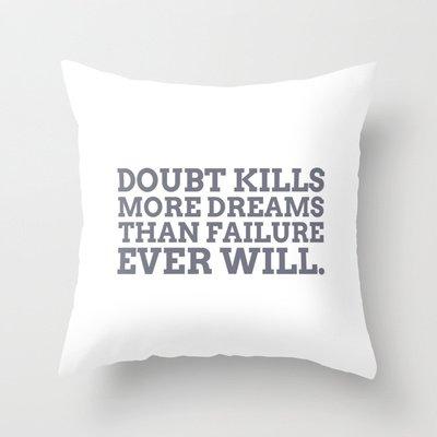 Doubt Kills Dreams Throw Pillow